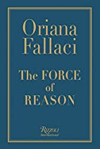 The Force of Reason by Oriana Fallaci