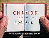 Chip Kidd: Chip Kidd: Book One: Work: 1986-2006  (Bk. 1)