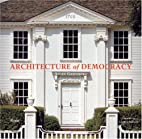 Architecture of Democracy by Allan Greenberg
