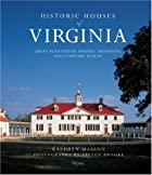 Historic Houses of Virginia: Great Mansions,…
