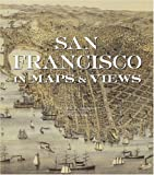 Woodbridge, Sally B.: San Francisco in Maps & Views