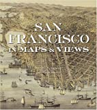 San Francisco in Maps & Views by Sally B.…