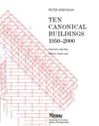 Ten Canonical Buildings: 1950-2000 by Peter…