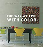 Cliff, Stafford: The Way We Live with Color (Way We Live (Rizzoli))