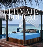Ultimate Tropical by Luca Invernizzi Tettoni