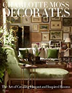 Charlotte Moss Decorates: The Art of…
