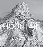 Mountain: Portraits of High Places by Sandy…