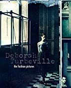 Deborah Turbeville: The Fashion Pictures by…