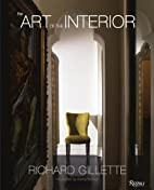 Richard Gillette: The Art of the Interior by…