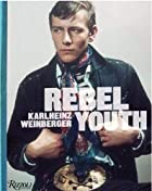 Rebel Youth: Karlheinz Weinberger by Bruce…