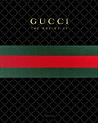 GUCCI: The Making Of by Frida Giannini