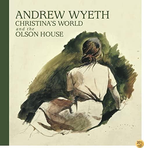 TAndrew Wyeth, Christina's World, and the Olson House