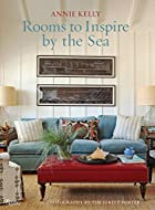 Rooms to Inspire by the Sea by Annie Kelly