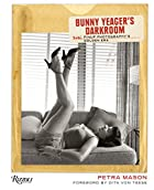 Bunny Yeager's Darkroom: Pinup Photography's…