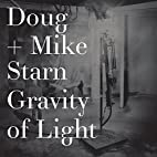 Doug and Mike Starn: Gravity of Light by Jan…