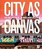 McCormick, Carlo: City as Canvas: New York City Graffiti From the Martin Wong Collection