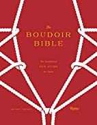 The Boudoir Bible: The Uninhibited Sex Guide…