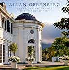 Allan Greenberg: Classical Architect by…