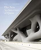 The New Architecture of Qatar by Philip…