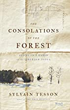 The Consolations of the Forest: Alone in a…