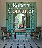 Robert Couturier: Designing Paradises by…