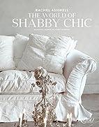 Rachel Ashwell The World of Shabby Chic:…