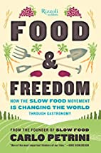 Food & Freedom: How the Slow Food Movement…