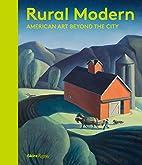 Rural Modern: American Art Beyond the City…