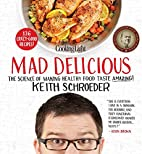 Cooking Light Mad Delicious: The Science of…
