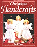 Leisure Arts: Christmas Handcrafts Book Three (Bk. 3)