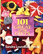 Scrap Saver's 101 Great Little Gifts by…