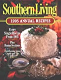 Leisure Arts: Southern Living 1995 Annual Recipes (Southern Living Annual Recipes)