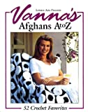 Fitzpatrick, Nancy J.: Vanna&#39;s Afghans A to Z: 52 Crochet Favorites
