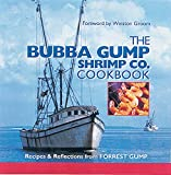 Groom, Winston: The Bubba Gump Shrimp Co. Cookbook: Recipes &amp; Reflections from Forrest Gump