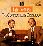 [???]: Cafe&#39; Nervosa: The Connoisseur&#39;s Cookbook