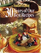Southern Living: 30 Years of Our Best…