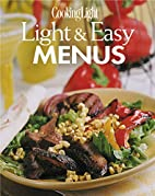 Cooking Light: Light and Easy Menus by…