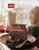 Editors of Martha Stewart Living: Martha Stewart Living Annual Recipes 2003