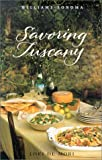 De Mori, Lori: Savoring Tuscany: Recipes and Reflections on Tuscan Cooking