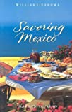 Tausend, Marilyn: Savoring Mexico: Recipes and Reflections on Mexican Cooking