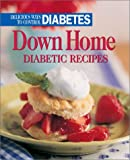 Cain, Anne C.: Down Home Diabetic Recipes: Delicious Ways to Control Diabetes