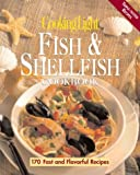 Cooking Light: Cooking Light Fish & Shellfish Cookbook