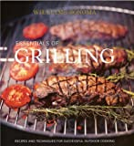 Williams, Sonoma: Essentials of Grilling: Recipes and Techniques for Successful Outdoor Cooking