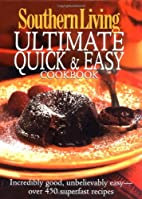 Southern Living: Ultimate Quick & Easy…