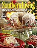Hernandez Ray, Susan: Southern Living 2004 Annual Recipes