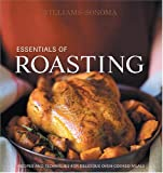 Williams, Chuck: Williams-Sonoma: Essentials Of Roasting