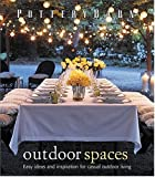 Matheson, David: Pottery Barn Outdoor Spaces