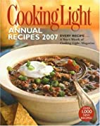 Cooking Light 2007 by Cooking Light Magazine