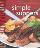 Barnard, Melanie: Williams-Sonoma Food Made Fast: Simple Suppers (Food Made Fast)