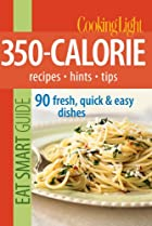 Cooking Light Eat Smart Guide: 350-Calorie:…